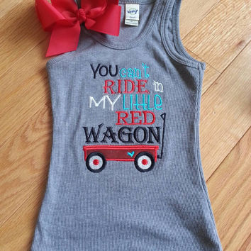 You can't ride in my little Red Wagon embroidered shirt- Girl  Wagon Applique shirt, Girls wagon shirt,