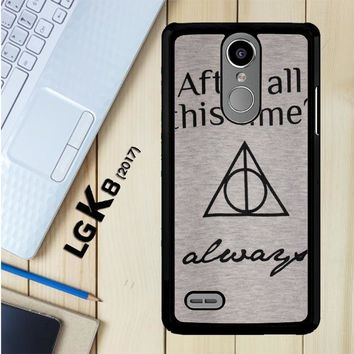 After All This Time Always Quote Harry Potter LG K8 2017 / LG Aristo / LG Risio 2 / LG Fortune / LG Phoenix 3 Case