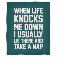When Life Knocks Me Down I Usually Lie There And Take A Nap