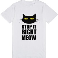 stop it right meow | T-Shirt | SKREENED