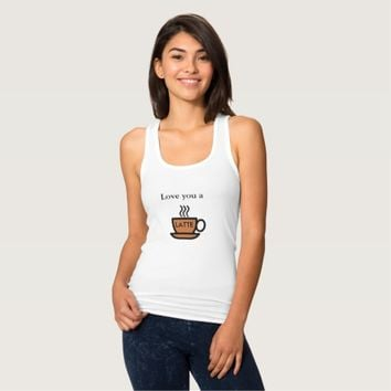 Love you a Latte. Tank Top