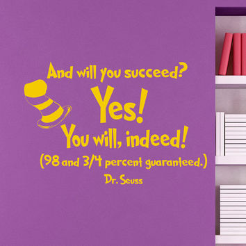 Dr Seuss Wall Decals Quotes And Will You Succeed Yes You Will Indeed Vinyl Stickers Wall Decal Nursery Wall Art Vinyl Lettering Q069