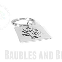 I Will Always Be Your Little Girl ~ Father & Daughter Keychain