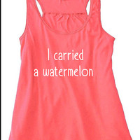 WomensI carried a watermelon, Dirty Dancing Fitness Tank, Yoga Tank, Festival Tank S, M, L