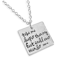"""""""Take Me Deeper Than My Feet Could Ever Wander"""" Necklace"""