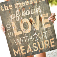Measure of Love Pallet Art