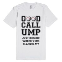 Good Call Ump Baseball Shirt-Unisex White T-Shirt