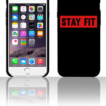 Stay Fit 5 5s 6 6plus phone cases
