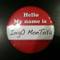 My Name is Inigo Montoya Button Geek Nerd Princess Bride Movie by RhoxButtons on Zibbet
