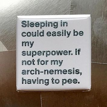Sleeping In Could Easily Be My Superpower Fridge Magnet