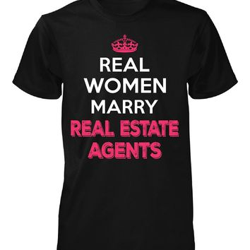 Real Women Marry Real Estate Agents. Cool Gift - Unisex Tshirt