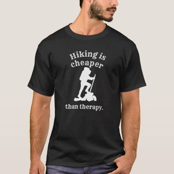Hiking Cheaper Than Therapy -- Tee shirt --
