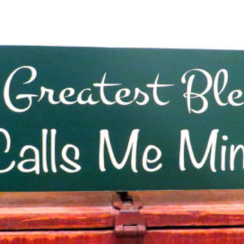 My Greatest Blessing Calls Me Mimi rustic wood sign made from solid pine - country decor - wall hanging