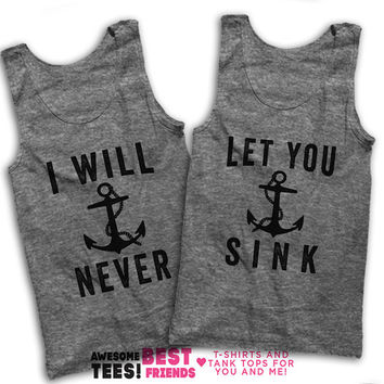 I Will Never, Let You Sink Matching Best Friends Tanks