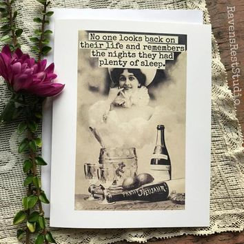 No One Looks Back on Their Life and Remembers the Nights They had Plenty of Sleep Funny Vintage Style Happy Birthday Card Friends Birthday Greeting Card FREE SHIPPING