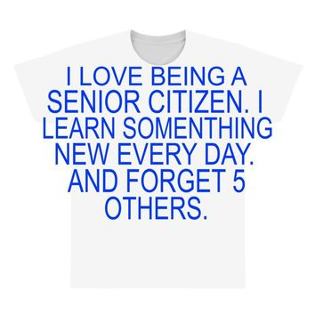 i love being a senior citizen All Over Men's T-shirt