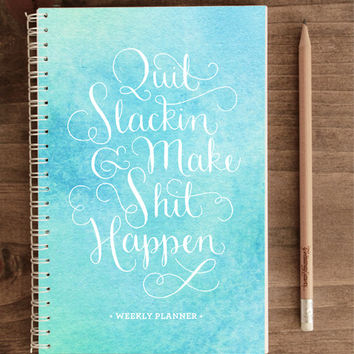 2014-2015 12-month Academic Planner – Quit Slackin' and Make Sh*t Happen Blue (with back pocket)