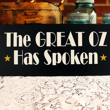 The Great Oz Has Spoken Wood Sign Wall Decor Plaque for Teacher, Boss or Parent