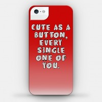Cute as a Button Every Single One of You (phone case) | HUMAN