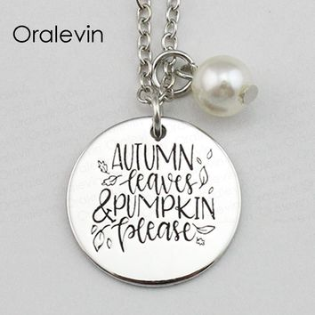 AUTUMN LEAVES PUMPKIN PLEASE Inspirational Hand Stamped Engraved Accessories Custom Pendant Necklace Jewelry,10Pcs/Lot, #LN1676