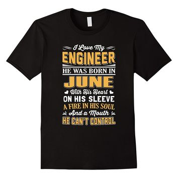 I Love My Engineer He Was Born In June