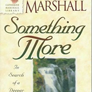 Something More (Catherine Marshall Anniversary Library.)