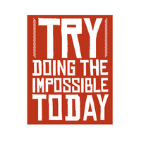 Try Doing The Impossible Today // by ThirdArrowForMyHeart on Etsy