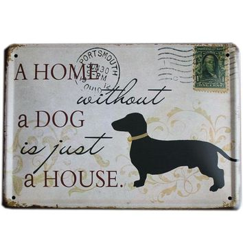 ' A HOME WITHOUT A DOG'  Metal Sign 15x21cm
