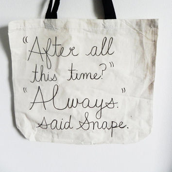 After all this time? Always, said Snape. - Harry Potter - tote bag // hand-drawn
