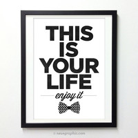 This is your Life Quote Poster - This is your life enjoy it - typographic print