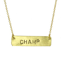 CHAMP Stamped Necklace Bar Necklace Metal Stamped Jewelry Unique Gift Idea Personalized Necklace Best Friend Necklace Hand Stamped Necklace