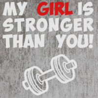my girl is stronger than you TSHIRT