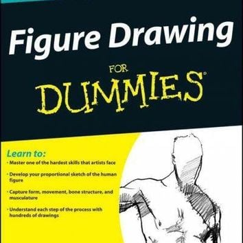 Figure Drawing for Dummies (For Dummies): Figure Drawing for Dummies (For Dummies (Sports & Hobbies))