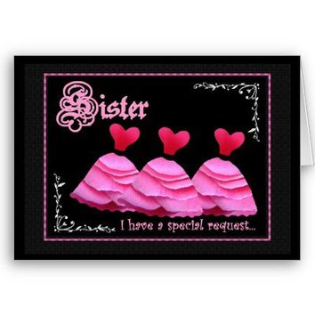 SISTER Be My Maid of Honor or any Wedding Role Pink Dresses Customizable Invitation