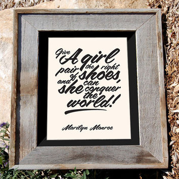"Marilyn Monroe Print - ""give a girl the right pair of shoes and she can conquer the world"" - Marilyn Monroe quote - 8x10 - Typographic print"