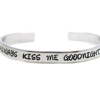 Always Kiss Me Goodnight, Customized Bracelet Cuff, Personalized Bracelet Cuff, Custom Cuff, Best Friends Cuff, Personalized Cuff