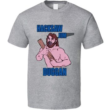 Hacksaw Jim Duggan Wrestling Legend T Shirt