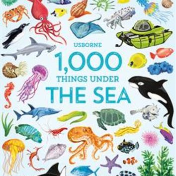 Usborne Books & More. 1,000 Things Under the Sea