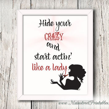 Hide Your CraZy and Start Acting Like a Lady, Bathroom Art, Powder Room Art, Printable, 8 X 10 Print, Wall Art, INSTANT DOWNLOAD