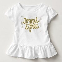 Gold and white | Joyful and Free Typography Toddler T-shirt