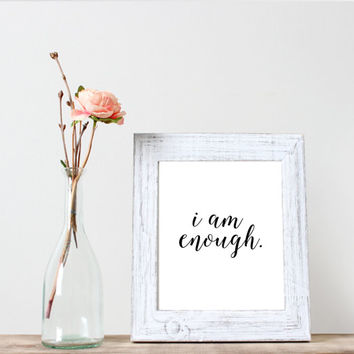 I am enough. print ,black and white home decor print ,typographic poster, motivational inspirational print,Word art