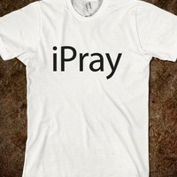 iPray-Unisex White T-Shirt