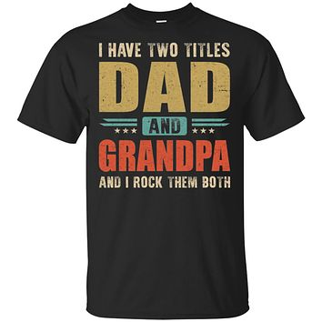 Vintage I Have Two Titles Dad And Grandpa Fathers Day