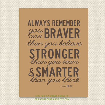 Always Remember You Are Braver Than You Believe Winnie The Pooh 8.5x11 Print - Brown