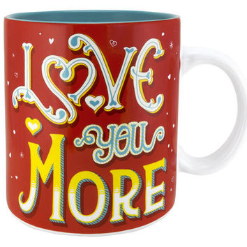 I Love You More Oversized Mug or Soup Cup-Holds 20 Oz.  Valentine Gift.
