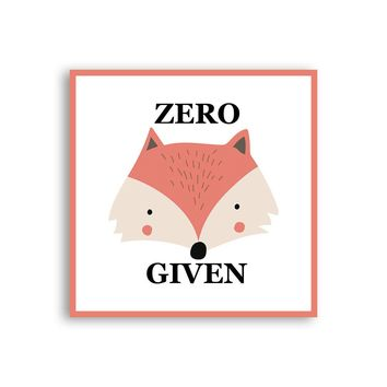 Zero Fox Given Magnet - Fox Foxes Magnet - Cute Magnet - Positive Magnet - Tumblr Magnet - Fridge Magnet - Awesome Magnet - Cool Magnet