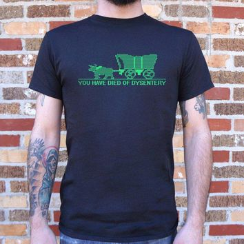 You Have Died Of Dysentery XL T-Shirt