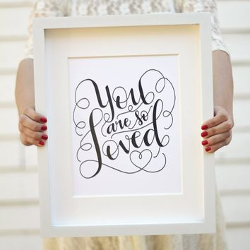 Art print - You are so loved