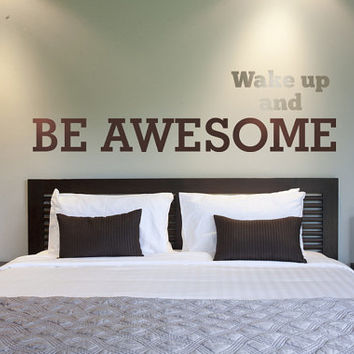 Wall Decal Words Wake Up and Be Awesome Inspiration Quote Phrase Typography Motivation