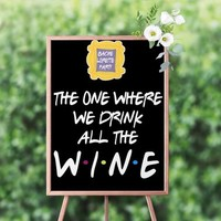Friend BACHELORETTE PARTY BAR Sign, Printable Bar Sign, Printable Bachelorette, Friends Theme Party, The one where we drink all the Wine, As